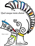 Quel casque moto choisir ? (Ne cherchez plus t. 2) (French Edition)