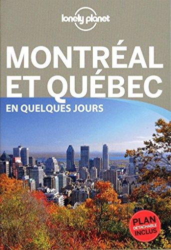 Montréal et Québec En quelques jours - 3ed par Lonely Planet LONELY PLANET