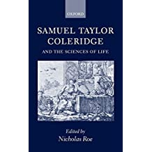 [Samuel Taylor Coleridge and the Sciences of Life] (By: Nicholas Roe) [published: January, 2002]