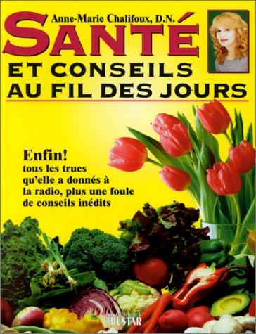 Santé et conseils au fil des jours par Anne-Marie Chalifoux