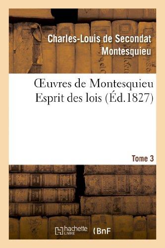 Oeuvres de Montesquieu. T3 Esprit Des Lois (Litterature)