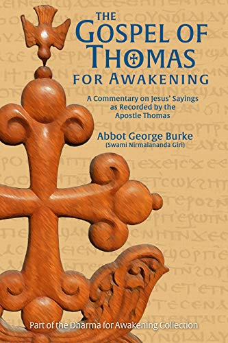 The Gospel of Thomas for Awakening: A Commentary on Jesus ...