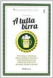 eBook Gratis da Scaricare A tutta birra (PDF,EPUB,MOBI) Online Italiano