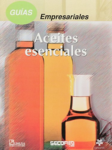 Descargar Libro Guias empresariales/ Business Guides: Aceites esenciales/ Essential Oils de SECOFI