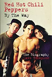 Red Hot Chilli Peppers: By the Way by Dave Thompson (2011-02-07)