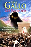 Les patriotes Tome 4 : Dans lhonneur et par la victoire