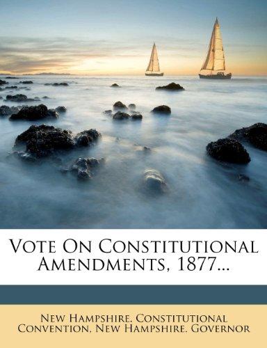 Vote On Constitutional Amendments, 1877...