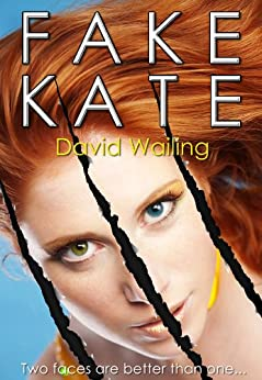 Fake Kate (English Edition) di [Wailing, David]