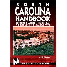 South Carolina Handbook: Including Charleston, Hilton Head, the Blue Ridge, and Hell Hole Swamp (Moon South Carolina)