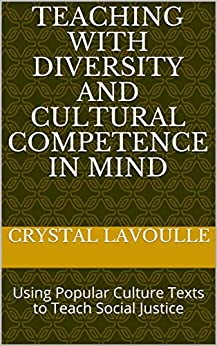 Descargar Epub Gratis Teaching with Diversity and Cultural Competence in Mind: Using Popular Culture Texts to Teach Social Justice