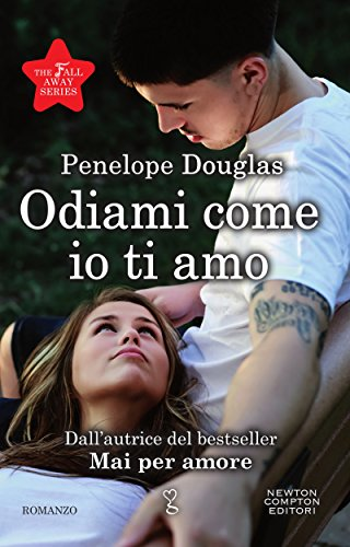 Odiami come io ti amo (The Fall Away Series Vol. 6)