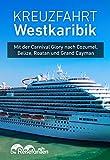 Kreuzfahrt Westkaribik: Mit der Carnival Glory nach Cozumel, Belize, Roatan und Grand Cayman.