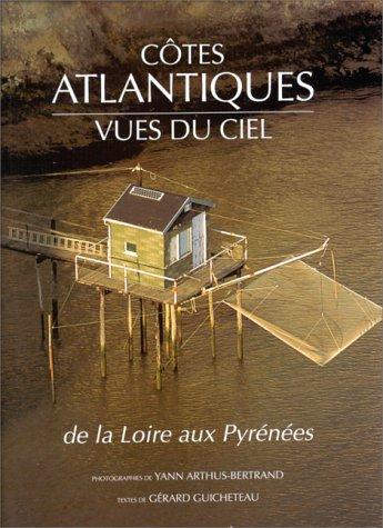 Côtes atlantiques vues du ciel de la Loire aux Pyrénées par Gérard Guicheteau