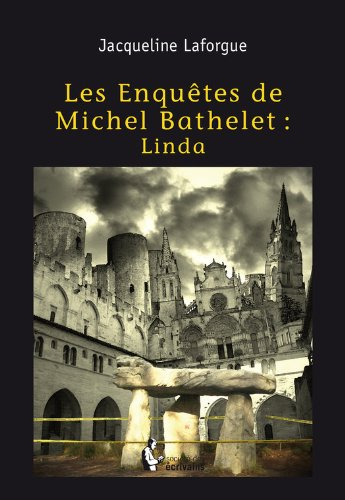 Les Enquêtes de Michel Bathelet: Linda par Jacqueline Laforgue