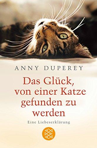 *Das Glück, von einer Katze gefunden zu werden: Eine Liebeserklärung*
