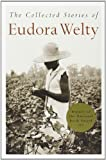 The Collected Stories of Eudora Welty by Welty, Eudora (January 1, 1982) Paperback