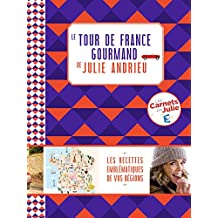 Le tour de France gourmand de Julie Andrieu (French Edition)