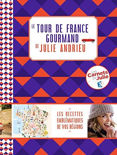 Le tour de France gourmand de Julie Andrieu par Julie Andrieu