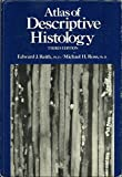 Atlas of Descriptive Histology by Edward J. Reith (1977-06-01)