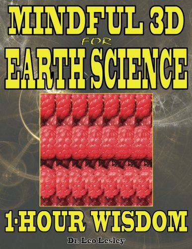 Mindful 3D for Earth Science: 1-Hour Wisdom: Volume 1