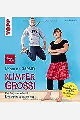 Nähen mit JERSEY - KLIMPERGROSS: Lieblingsmodelle in Erwachsenengröße (XXS - 3XL). Mit 2 großen Schnittmusterbogen. Von der Bestseller-Autorin Gebundene Ausgabe