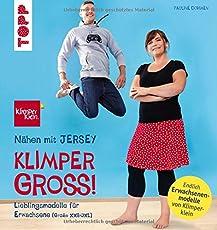 Nähen mit JERSEY - KLIMPERGROSS: Lieblingsmodelle in Erwachsenengröße (XXS - 3XL). Mit 2 großen Schnittmusterbogen. Von der Bestseller-Autorin
