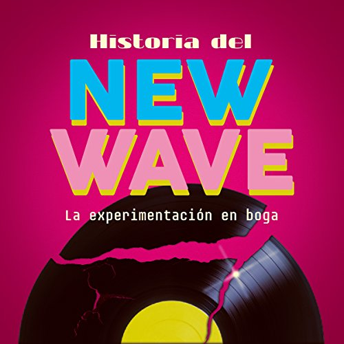 Historia del New Wave [History of New Wave]  Audiolibri