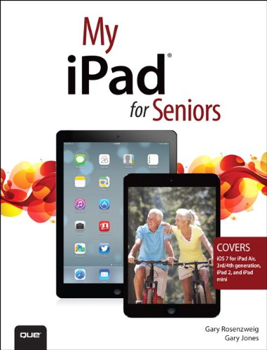 My iPad for Seniors (covers iOS 7 on iPad Air, iPad 3rd and 4th generation, iPad2, and iPad mini) (My...Series)
