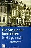 Image de Die Steuer der Immobilien - leicht gemacht: Haus- und Grundbesitz im Steuerrecht: Abschrei