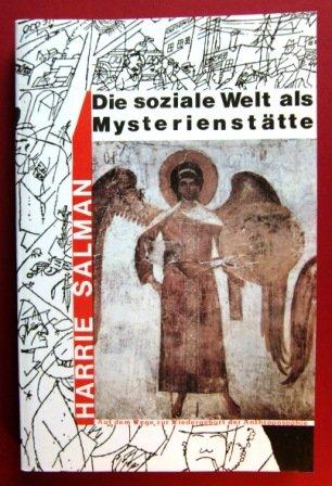 Die soziale Welt als Mysterienstätte - Auf dem Wege zur Wiedergeburt der Anthroposophie. Lazarus Verlag. 1994.