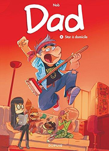 Dad (4) : Star à domicile