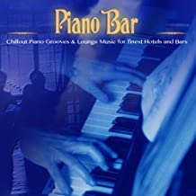 Piano Bar (Chillout Piano Grooves & Lounge Music for Finest Hotels and Bars)