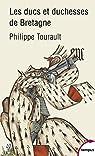 Les ducs et duchesses de Bretagne par Tourault