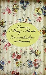 Muchacha Anticuada, La ) par  Louisa May Alcott