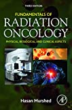 Fundamentals of Radiation Oncology: Physical, Biological, and Clinical Aspects (English Edition)