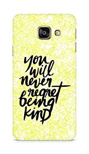 AMEZ you will never regret being kind Back Cover For Samsung Galaxy A3 (2016 EDITION)