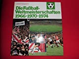 Die Fussball-Weltmeisterschaften : 1966, 1970, 1974. Ernst Huberty bei Amazon kaufen