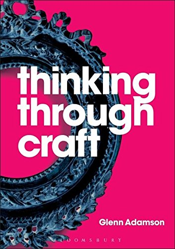 Thinking through Craft (Key Concepts) por Glenn Adamson