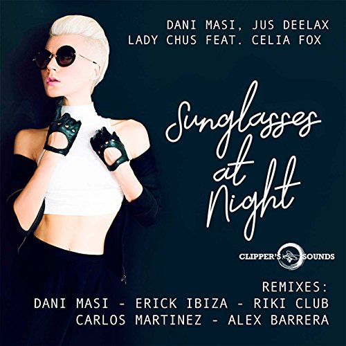 Sunglasses at Night (feat. Celia Fox) [Remixes]