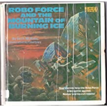 Robo Force and the Mountain of Burning Ice by Seth McEvoy (1985-06-12)
