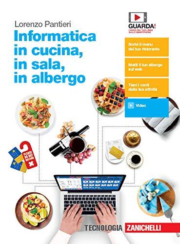 Informatica in cucina, in sala, in albergo. Per le Scuole superiori. Con e-book. Con espansione online di Lorenzo Pantieri