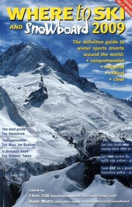 Where to Ski and Snowboard 2009: The 1,000 Best Winter Sports Resorts in the World por Chris Gill