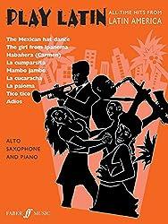 Play Latin: (Alto Saxophone and Piano) (Alto Saxophone Piano) (Faber Edition: Play Latin)