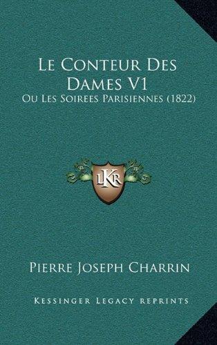 Le Conteur Des Dames V1: Ou Les Soirees Parisiennes (1822)