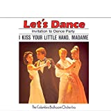 Let's Dance, Vol. 2: Invitation To Dance Party – I Kiss Your Little Hand, Madame