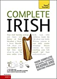 Complete Irish Beginner to Intermediate Course: (Book and audio support) Learn to read, write, speak and understand a new language with Teach Yourself