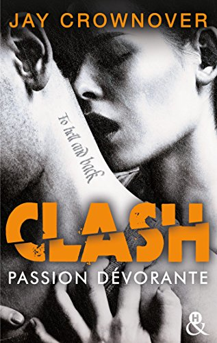 Clash T3 : Passion dévorante : la suite du spin-off de Marked Men (&H) par [Crownover, Jay]