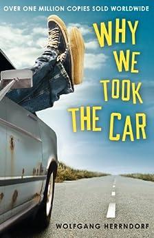 Why We Took the Car by [Herrndorf, Wolfgang]
