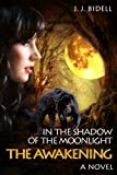 In the Shadow of the Moonlight - The Awakening (English Edition)