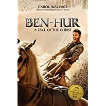 Ben-Hur: A Tale of the Christ by Carol Wallace (2016-07-19)